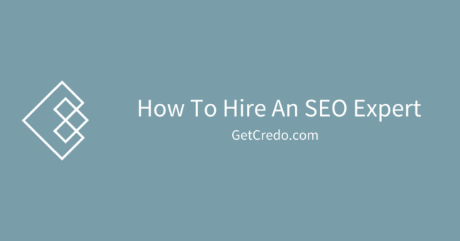 How To Hire An SEO Expert - Credo Platform Blog