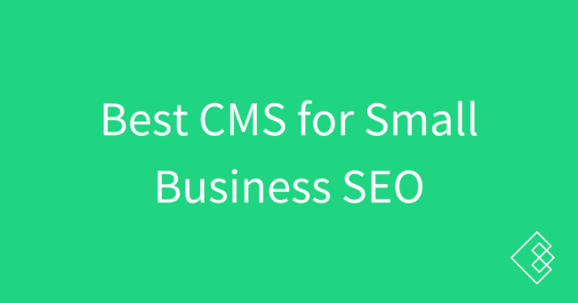 What's the best CMS for small business SEO? - Credo
