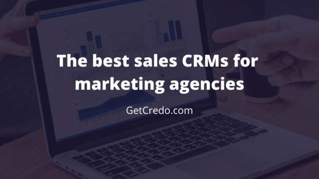 The best CRMs for marketing agencies