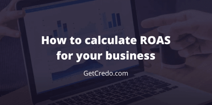 How to calculate ROAS for your business